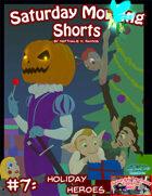 Saturday Morning Shorts #7: Holiday Heroes