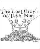 The Lost Crown of Tesh-Naga