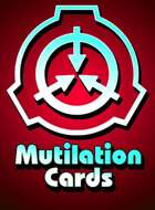 SCP Mutilation Cards