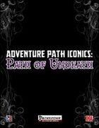Adventure Path Iconics: Path of Undeath (PFRPG)