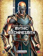 Classes of NeoExodus: Mythic Machinesmith (PFRPG)
