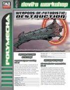 Weapons of Futuristic Destruction (D20 Future)