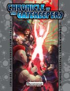 Chronicle of the Gatekeepers Sidetrek: What Comes Before the First (PFRPG)