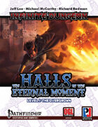 Infinite Dungeon: The Halls of the Eternal Moment Level 1 - The Overgrown (PFRPG)