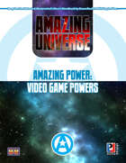 Amazing Power: Video Game Powers (Super-Powered by M&M)