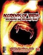 Accidents of Birth: Deformities and Deformity Feats
