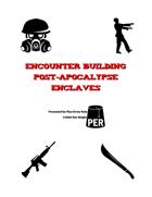 Encounter Building Post-Apocalypse Enclaves Rulebook