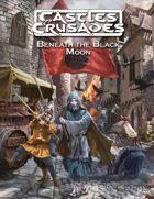 Castles & Crusades Beneath The Black Moon
