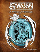 Castles & Crusades A Princely Heritage