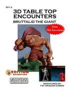 3D Table Top Encounters -- Bruttalid The Giant [BUNDLE]