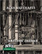 ACKS and Crafts