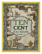 Ten Cent Taverns