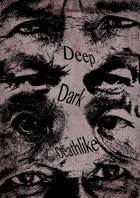 Deep Dark Deathlike