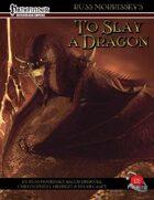 To Slay A Dragon