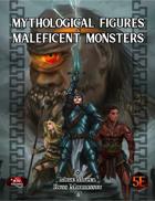 Mythological Figures & Maleficent Monsters