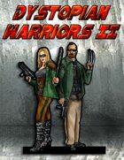 Dystopian Warriors II