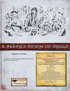 A Baker's Dozen of Drugs