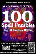 100 Spell Fumbles for all Fantasy RPGs