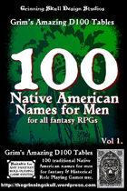 100 Native American Names for Men Volume 1, for all fantasy RPGs