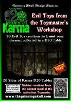 20 Sides of Karma: Evil Toys from the Toymaster's Workshop