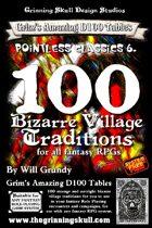 100 Bizarre Village Traditions for all fantasy RPGs