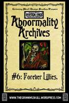 Abnormality Archives: #6 Forever Lillies