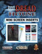 The Dread House - Mini Screen Inserts