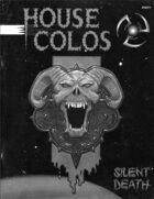 Silent Death: House Colos