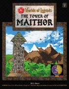 Worlde of Legends™ ADVENTURE:  The Tower of Maithor