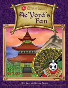 Worlde of Legends™ ADVENTURE:  Ae'Yorá's Fan