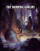 The Burning Goblins (Bonus Content)