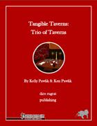 Tangible Taverns: Trio of Taverns (PFRPG)