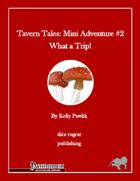 Tavern Tales - Mini Adventure #2: What a Trip! (PFRPG)