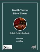 Tangible Taverns: Trio of Taverns (5e)