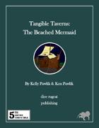 Tangible Taverns: The Beached Mermaid (5e)