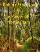 Robin of The Hood vs the Power of Nottingham