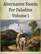 Alternative Steeds for Paladins, Volume 1