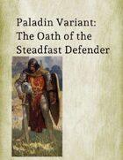 Paladin Variant: Oath of the Steadfast Defender