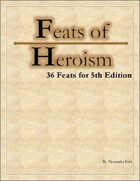 Feats of Heroism: 36 New Feats for 5th Edition