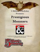 5MWD Presents: Prestigious Monsters