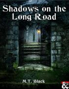 Shadows on the Long Road
