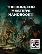 The Dungeon Master's Handbook II