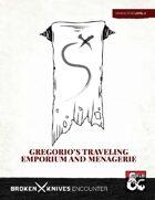 Gregorio's Traveling Emporium and Menagerie