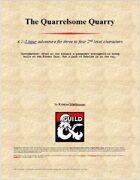 The Quarrelsome Quarry