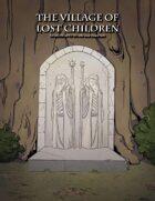 The Village of Lost Children 3rd lvl Adventure