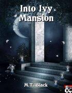 Into Ivy Mansion