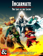Incarnate: The Last of the Lacers