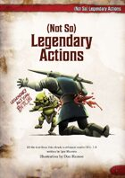 (Not So) Legendary Actions