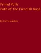 Primal Path: Path of the Fiendish Rage