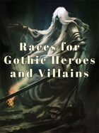 Gothic Heroes and Villains